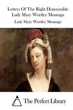 Letters of the Right Honourable Lady Mary Wortley Montagu
