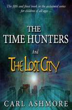 The Time Hunters and the Lost City