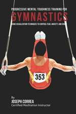 Progressive Mental Toughness Training for Gymnastics