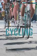 Unconventional Mental Toughness Training for Cycling