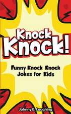 Knock Knock! 150+ Knock Knock Jokes for Kids