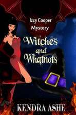 Witches and Whatnots - An Izzy Cooper Novel