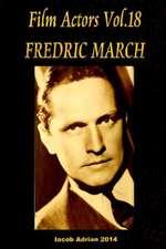 Film Actors Vol.18 Fredric March