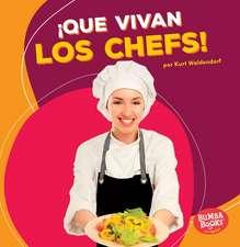 Que Vivan Los Chefs! (Hooray for Chefs!)