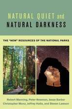 """Natural Quiet and Natural Darkness: The """"New"""" Resources of the National Parks"""