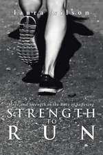 Strength to Run
