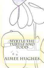 Myrtle the Turtle and Todd