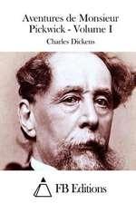 Aventures de Monsieur Pickwick - Volume I
