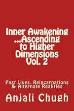 Inner Awakening ...Ascending to Higher Dimensions Vol. 2