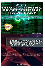C++ Programming Professional Made Easy & Ruby Programming Professional Made Easy