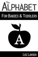 The Alphabet for Babies & Toddlers