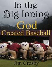 In the Big Inning God Created Baseball