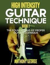 High Intensity Guitar Technique Book 1