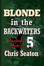Blonde in the Backwaters Large Print
