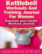 Kettlebell Workouts and Training Journal for Women