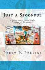 Just a Spoonful:  My Chicken Soup for the Soul Stories