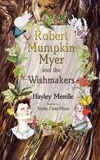 Robert Mumpkin Myer and the Wish Makers
