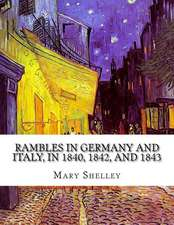 Rambles in Germany and Italy, in 1840, 1842, and 1843