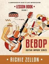 The Bebop Guitar Improv Series Vol 1- Lesson Book