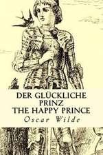 Der Gluckliche Prinz/The Happy Prince