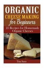 Organic Cheese Making for Beginners