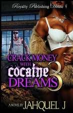 Crack Money with Cocaine Dreams Part 3