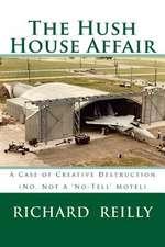 The Hush House Affair