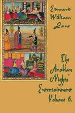 The Arabian Nights' Entertainment Volume 6.