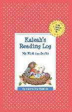 Kaleah's Reading Log:  My First 200 Books (Gatst)