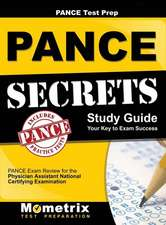Pance Prep Review: Pance Secrets Study Guide: Pance Review for the Physician Assistant National Certifying Examination