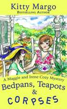 Bedpans, Teapots, and Corpses