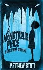 A Monstrous Place