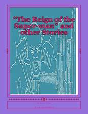 """""""The Reign of the Super-Man"""" and Other Stories"""