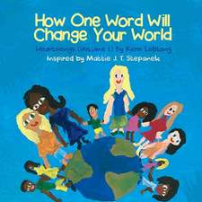 How One Word Will Change Your World