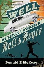 Well, at Least I Owned a Rolls Royce