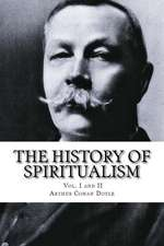 The History of Spiritualism, Vol. I and II