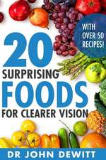 20 Surprising Foods for Clearer Vision