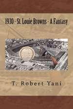 1930 - St. Louie Browns - A Fantasy