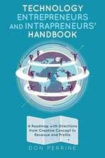 Technology Entrepreneurs and Intrapreneurs' Handbook