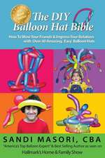 The DIY Balloon Hat Bible