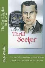 The Thrill Seeker in B & W