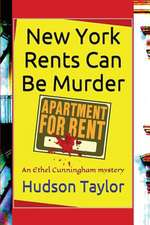 New York Rents Can Be Murder:  The Overwhelming Desire to Kiss
