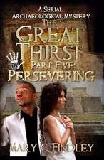 The Great Thirst Part Five