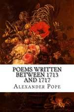 Poems Written Between 1713 and 1717