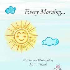 Every Morning...:  Includes Ranger's Luck & Ranger's Destiny