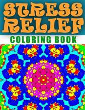Stress Relief Coloring Book, Volume 4