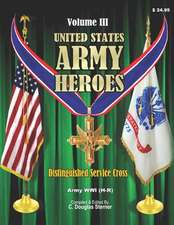 United States Army Heroes - Volume III