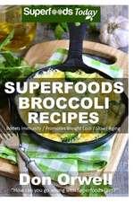 Superfoods Broccoli Recipes