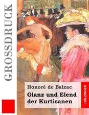 Glanz Und Elend Der Kurtisanen (Grossdruck)