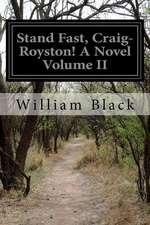 Stand Fast, Craig-Royston! a Novel Volume II